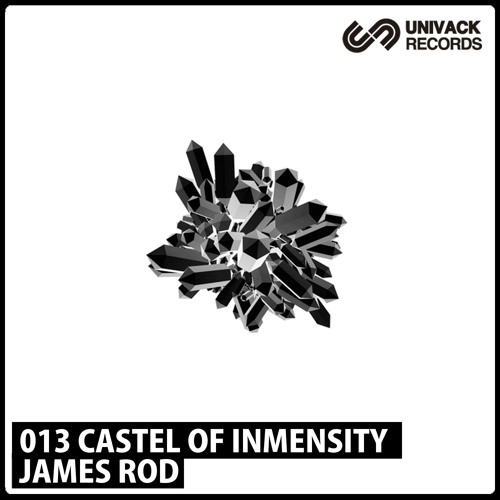 Univack 013 James Rod – Castel of Inmensity EP [UV013]