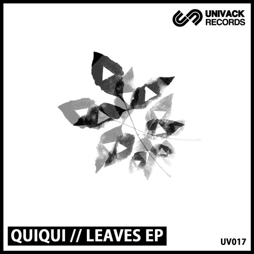 Univack 017 QuiQui – Leaves EP [UV017]