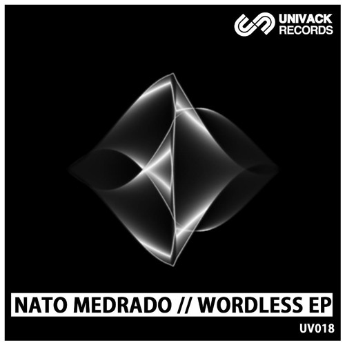 Univack 018 Nato Medrado – Wordless EP [UV018]