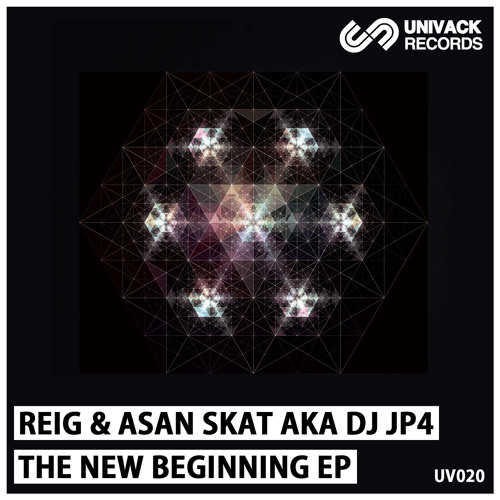 Univack 020 Reig & Asan Skat aka Dj JP4 – The New Beginning EP [UV020]