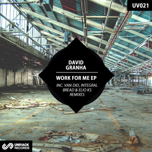 David Granha – Work For Me EP [UV021] incl. Van Did, Integral Bread and Elio Kr remixes
