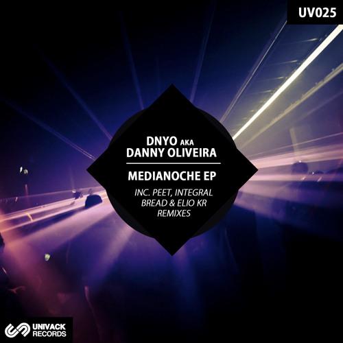 Univack 025 DNYO – Medianoche EP [incl. Peet / Integral Bread / Elio Kr remixes]