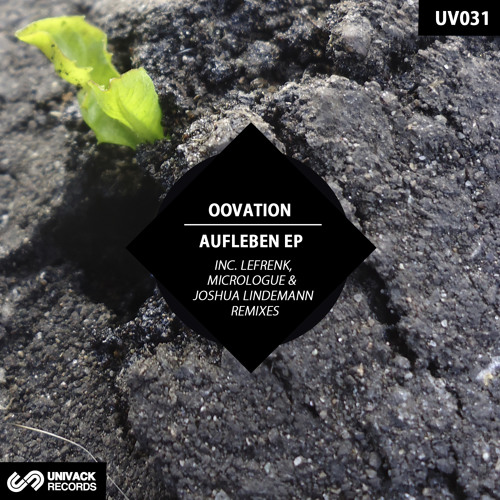 UV031 Oovation – Aufleben EP [rmxs by Lefrenk, Micrologue & Joshua Lindemann]