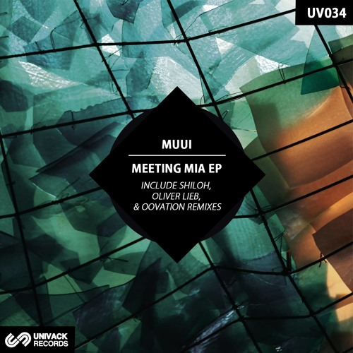 UV034 MUUI – Meeting Mia EP [incl. Shiloh, Oliver Lieb, & Oovation Remixes]