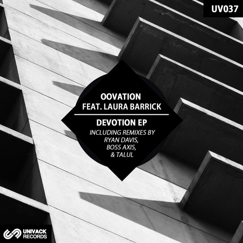 UV034 Oovation – Devotion EP [incl. Ryan Davis, Boss Axis, Talul Remixes] PREVW