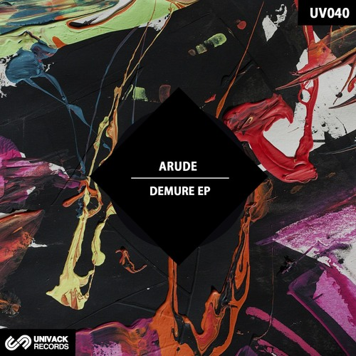 Univack Records Arude – Demure EP – UNIVACK RECORDS