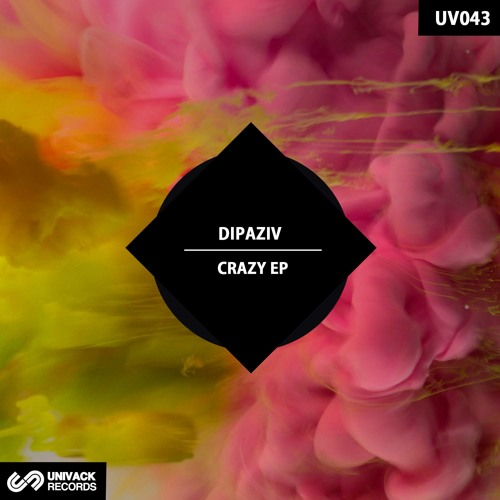 Dipaziv – Crazy EP [Univack Records – UV043]