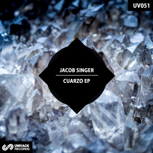 Jacob Singer – Cuarzo EP (Univack Records – UV051)