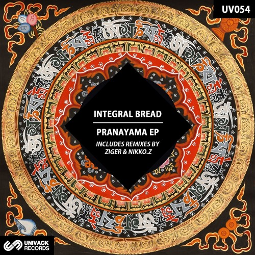 Integral Bread – Pranayama EP (incl. Ziger & Nikko.Z remixes) UV054