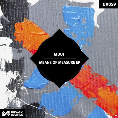 MUUI – Means Of Measure EP (UV059)