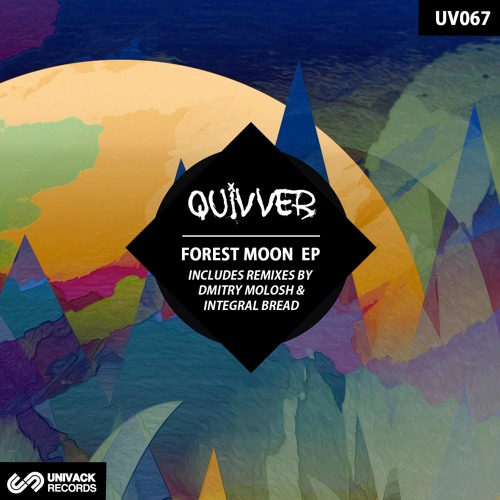 Quivver – Forest Moon EP (remixes by Dmitry Molosh & Integral Bread) Univack UV067