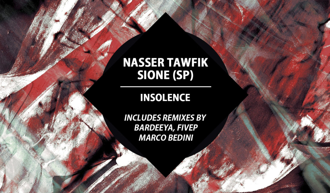 Nasser Tawfik & Sione (SP) – Insolence EP (Remixes by Bardeeya, FiveP, Marco Bedini) UV078