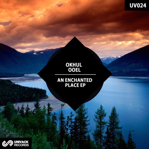Univack 024 Okhul Ooel – An Enchanted Place EP