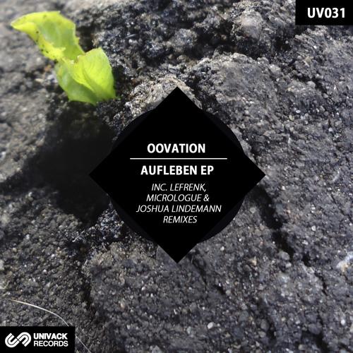 UV031 Oovation – Aufleben EP [rmxs by Lefrenk, Micrologue & Joshua Lindemann]