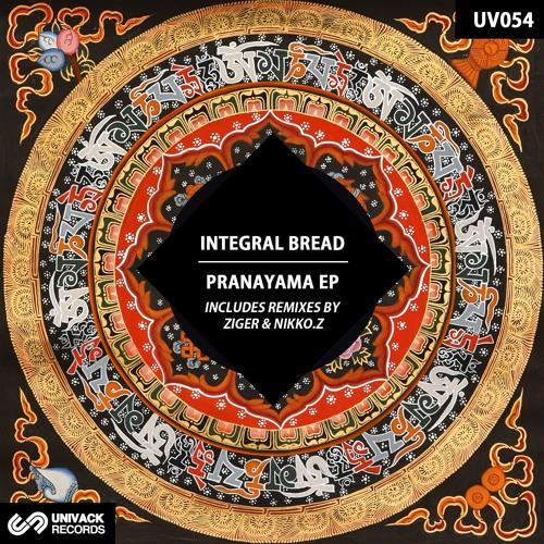 Integral Bread – Pranayama EP (incl. Ziger & Nikko.Z remixes) UV054