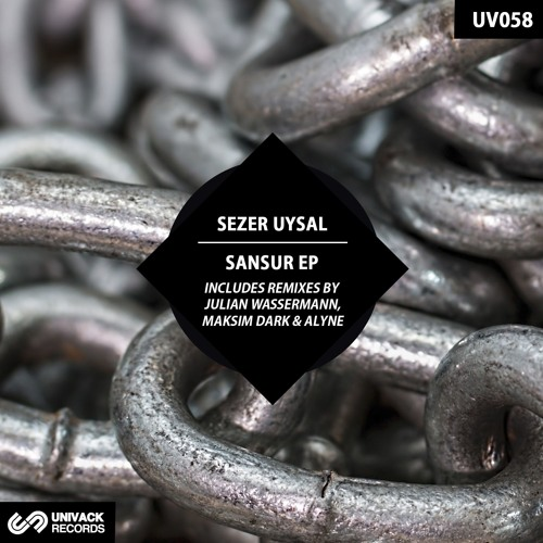 Sezer Uysal – Sansur EP (remixes by Julian Wassermann, Maksim Dark & Alyne)